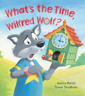 Storytime: What's the Time, Wilfred Wolf?