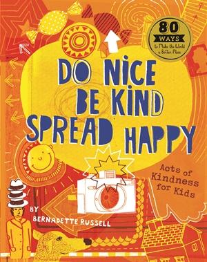 Do Nice, Be Kind, Spread Happy