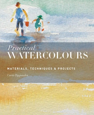 Practical Watercolours Materials, Techniques & Projects