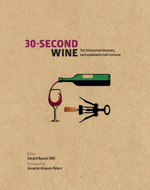 30-Second Wine The 50 Essential Elements, each explained in Half a Minute