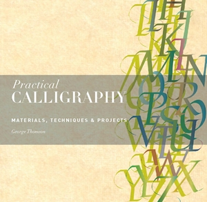 Practical Calligraphy Materials, Techniques & Projects