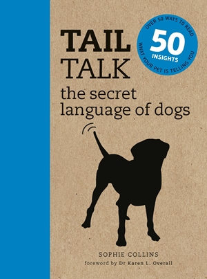 Tail Talk The Secret Language of Dogs