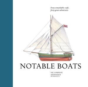 Notable Boats Forty small craft, forty great adventures