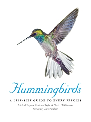 Hummingbirds A Life-Size Guide to Every Species