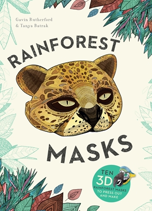 Rainforest Masks Ten 3D Rainforest Masks to Press Out and Make