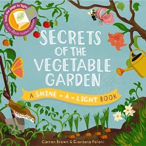 Shine a Light: Secrets of the Vegetable Garden