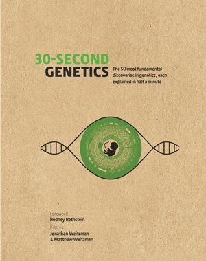 30-Second Genetics The 50 most revolutionary discoveries in genetics, each explained in half a minute