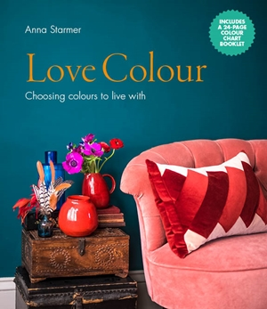 Love Colour Choosing colours to live with
