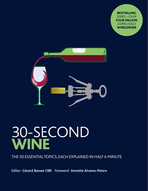 30-Second Wine The 50 essential topics, each explained in half a minute