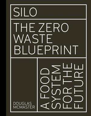 Silo The Zero Waste Blueprint