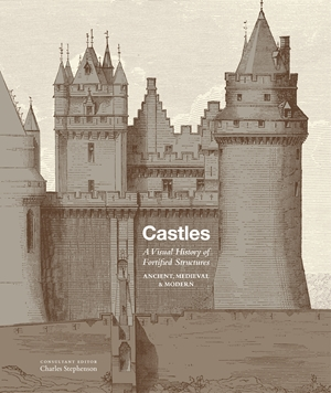 Castles A visual history of fortified structures