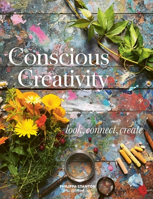 Conscious Creativity Look, Connect, Create