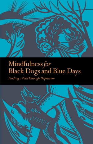 Mindfulness for Black Dogs & Blue Days