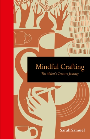 Mindful Crafting The Maker's Creative Journey