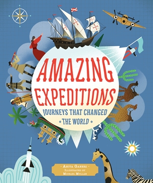 Amazing Expeditions Journeys That Changed The World