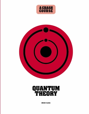 Quantum Theory: A Crash Course