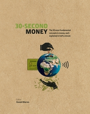 30-Second Money 50 key notions, factors, and concepts of finance explained in half a minute