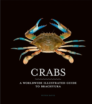 Crabs A worldwide illustrated guide to brachyura