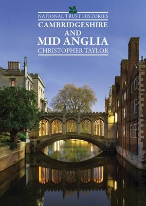 National Trust Histories: Cambridgeshire and Mid Anglia