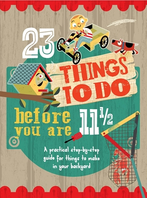 23 Things to do Before you are 11 1/2