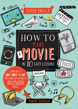 How to Make a Movie in 10 Easy Lessons