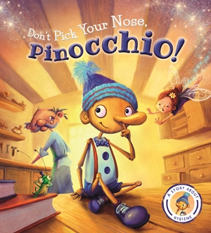 Fairytales Gone Wrong: Don't Pick Your Nose, Pinocchio
