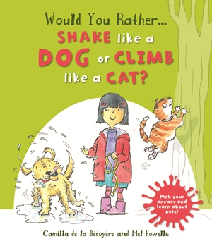 Would you Rather Shake like a Dog or Climb like a Cat?