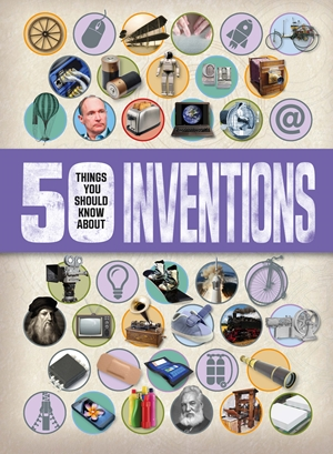 50 Things You should Know About: Inventions