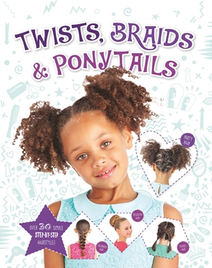 Twists, Braids and Ponytails