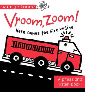 Vroom, Zoom! Here Comes the Fire Engine!