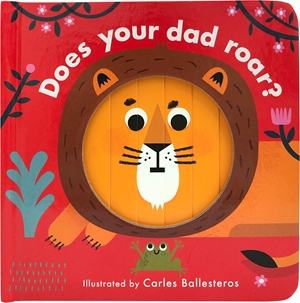 Little Faces: Does Your Dad Roar?