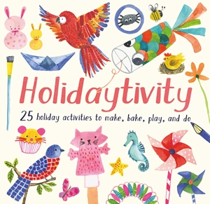 Holidaytivity 25 holiday activities to make, bake, play and do