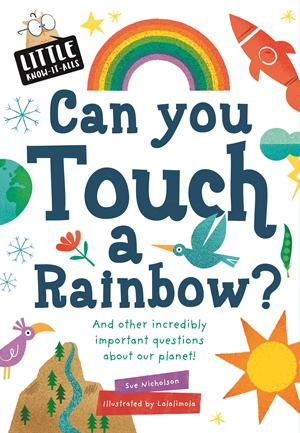 Little Know-it All: Can You Touch a Rainbow?