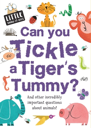 Little Know-it All: Can You Tickle a Tiger's Tummy?