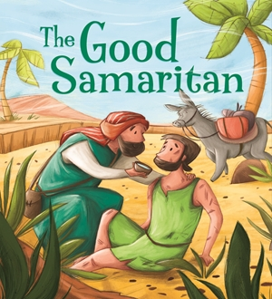 My First Bible Stories (Stories Jesus Told): The Good Samaritan