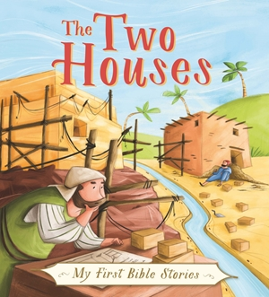 My First Bible Stories (Stories Jesus Told): The Two Houses