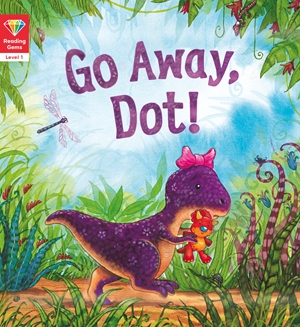 Reading Gems: Go Away, Dot! (Level 1)