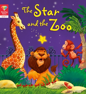 Reading Gems: The Star and the Zoo (Level 1)