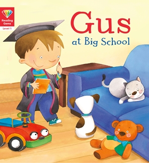 Reading Gems (Level 1): Gus at Big School