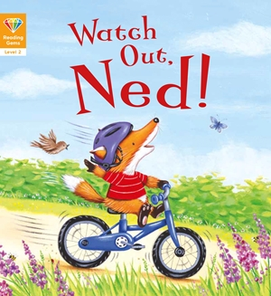 Reading Gems: Watch Out, Ned! (Level 2)
