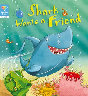 Reading Gems: Shark Wants a Friend (Level 3)