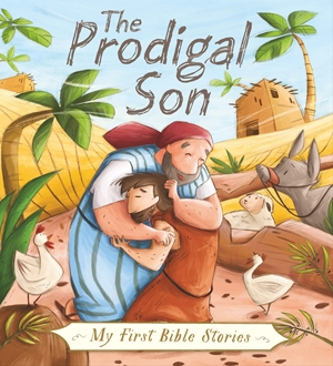 My First Bible Stories (Stories Jesus Told): The Prodigal Son