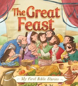 My First Bible Stories (Stories Jesus Told): The Great Feast