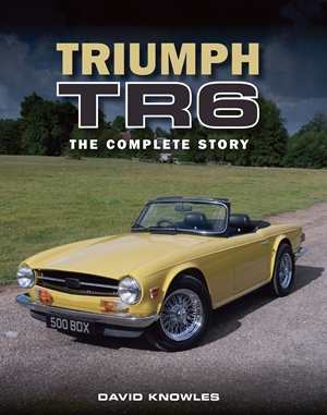 Triumph TR6 The Complete Story