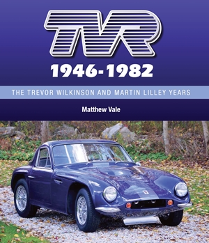 TVR 1946-1982 The Trevor Wilkinson and Martin Lilley Years