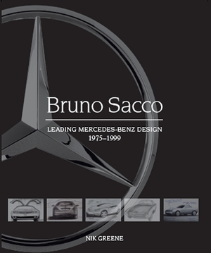 Bruno Sacco Leading Mercedes-Benz Design 1979-1999