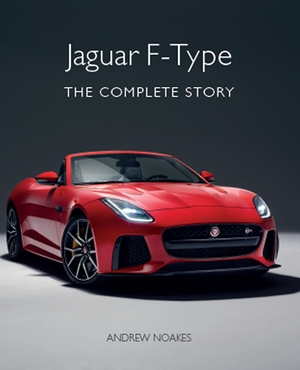 Jaguar F-Type The Complete Story
