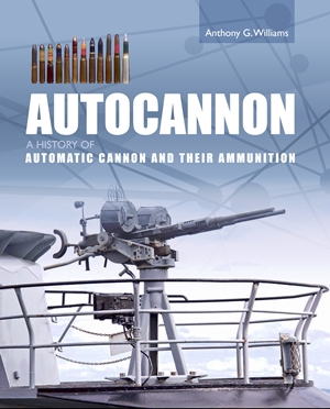 Autocannon A History of Automatic Cannon and their Ammunition