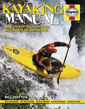 Kayaking Manual The essential guide to all kinds of kayaking