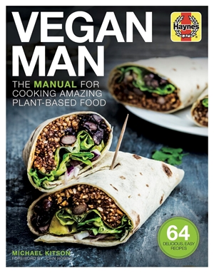 Vegan Man The manual for cooking amazing plant-based food - 64 delicious, easy recipes